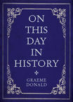 On This Day in History Graeme Donald