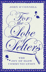 For the Love of Letters John O'Connell