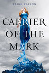 Carrier of the Mark Leigh Fallon