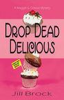 Drop Dead Delicious Jill Brock