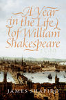 A Year in the Life of William Shakespeare James Shapiro