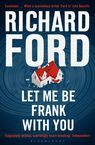 Let Me Be Frank With You Richard Ford