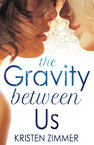The Gravity Between Us Kristen Zimmer