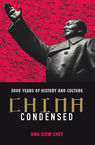 China Condensed. 5,000 Years of History & Culture Ong Siew Chey