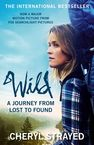 Wild: From Lost to Found on the Pacific Crest Trail Cheryl Strayed