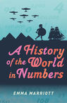 A History of the World in Numbers Emma Marriott