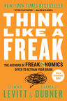 Think Like a Freak Stephen J.Dubner, Steven D.Levitt